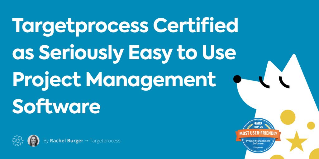 Targetprocess is the best easy to use project management software