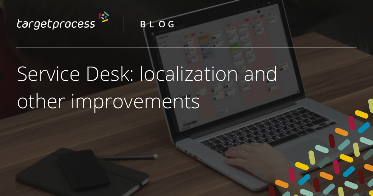 Service Desk: localization and other improvements | Targetprocess ...